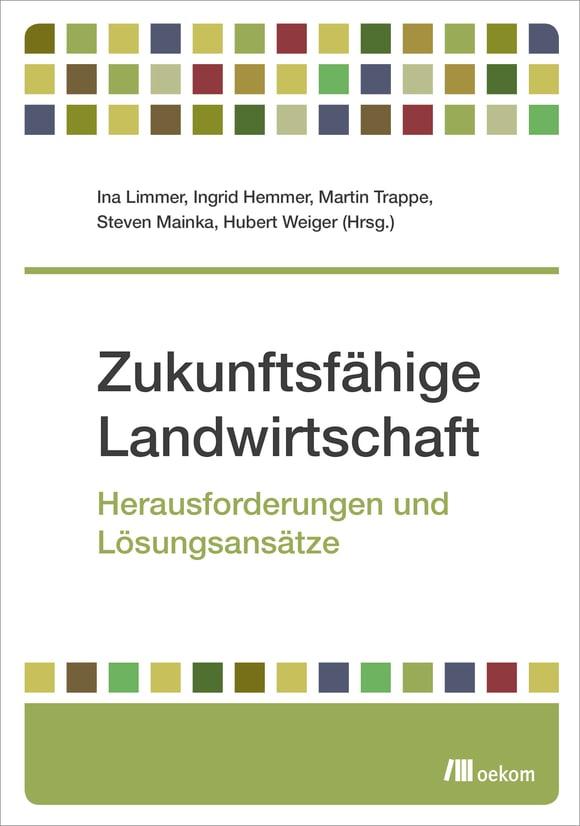 Cover: Zukunftsfähige Landwirtschaft
