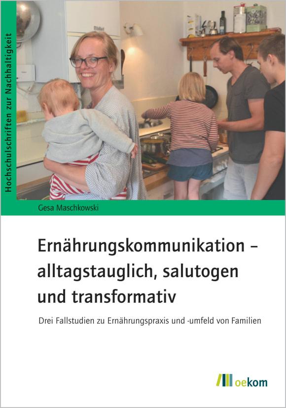 Cover: Ernährungskommunikation – alltagstauglich, salutogen und transformativ