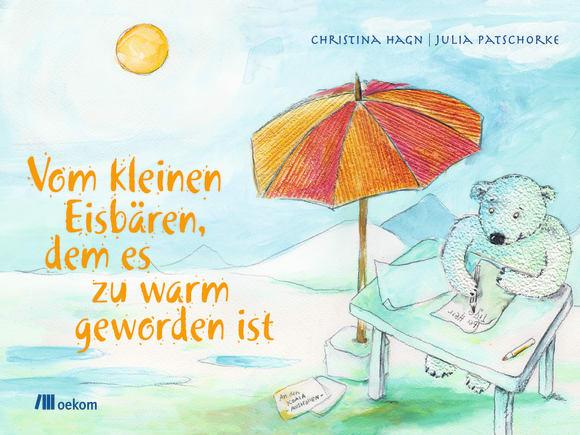 Cover: Vom kleinen Eisbären, dem es zu warm geworden ist