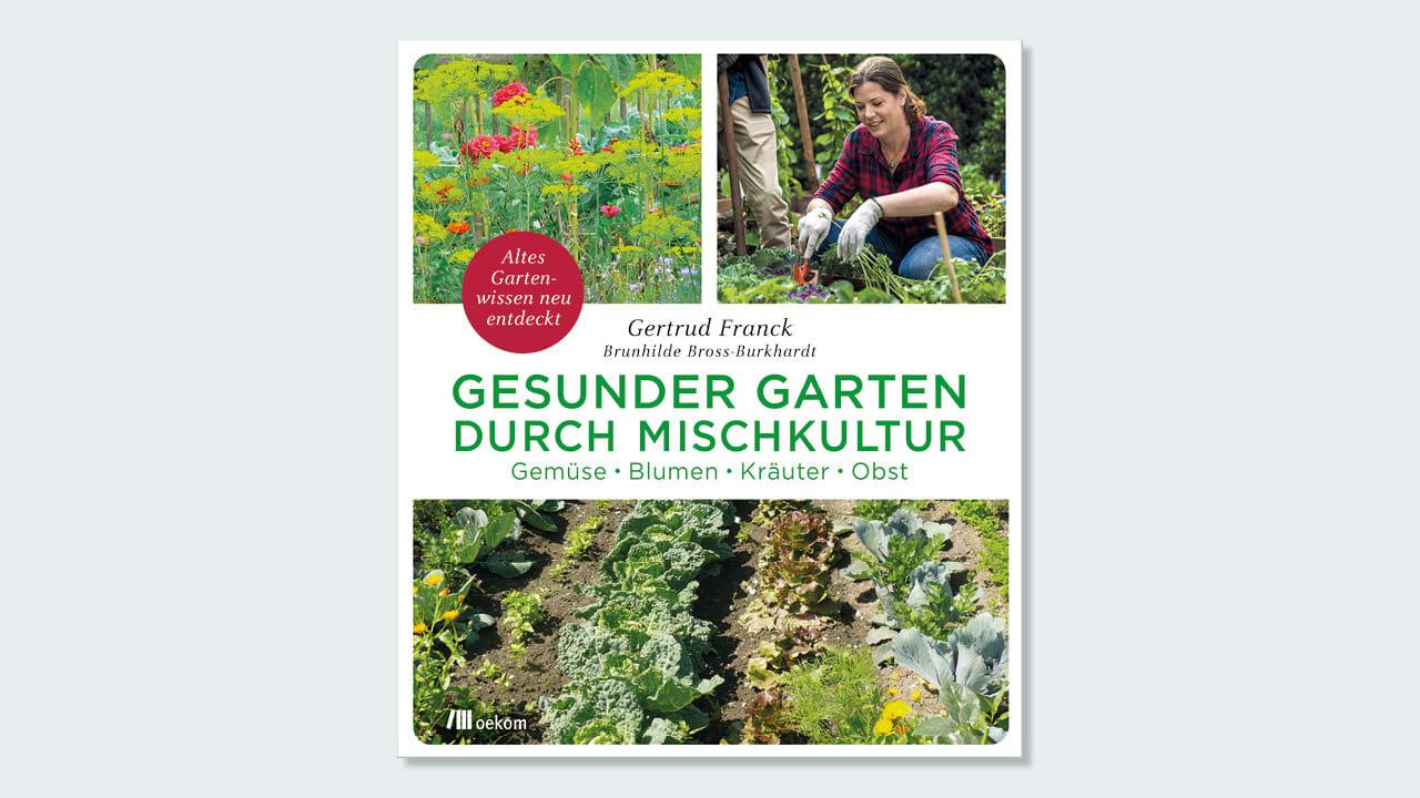 Cover zum Buch »Gesunder Garten durch Mischkultur«