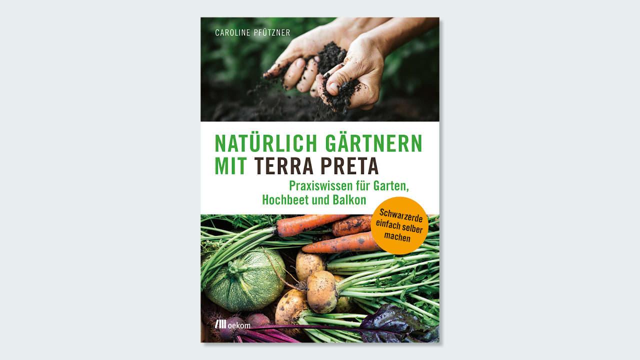 Cover zum Buch »Natürlich Gärtnern mit Terra Preta«
