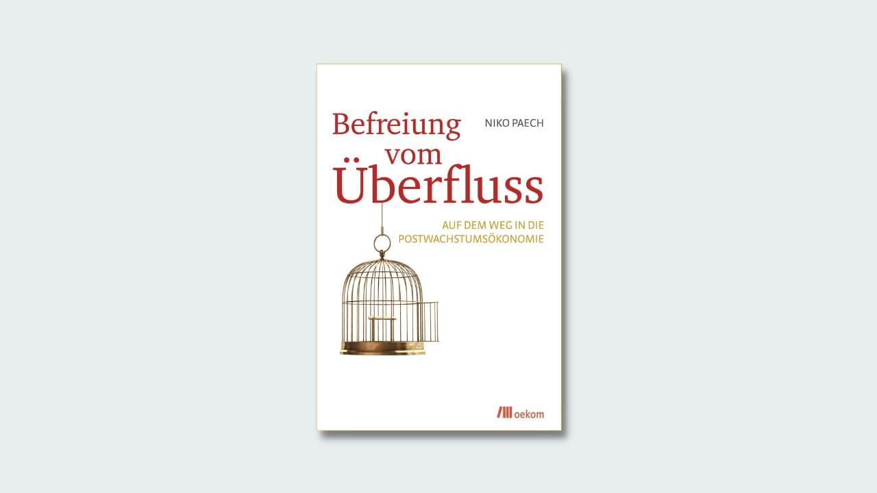 "Cover Niko Paech ""befreiung vom Überfluss"""