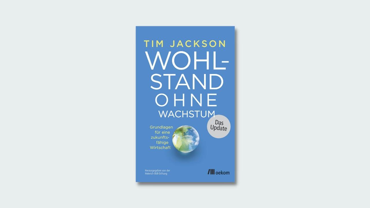 """Cover Tim Jackson """"Wohlsatnd ohne Wachstum"""""""