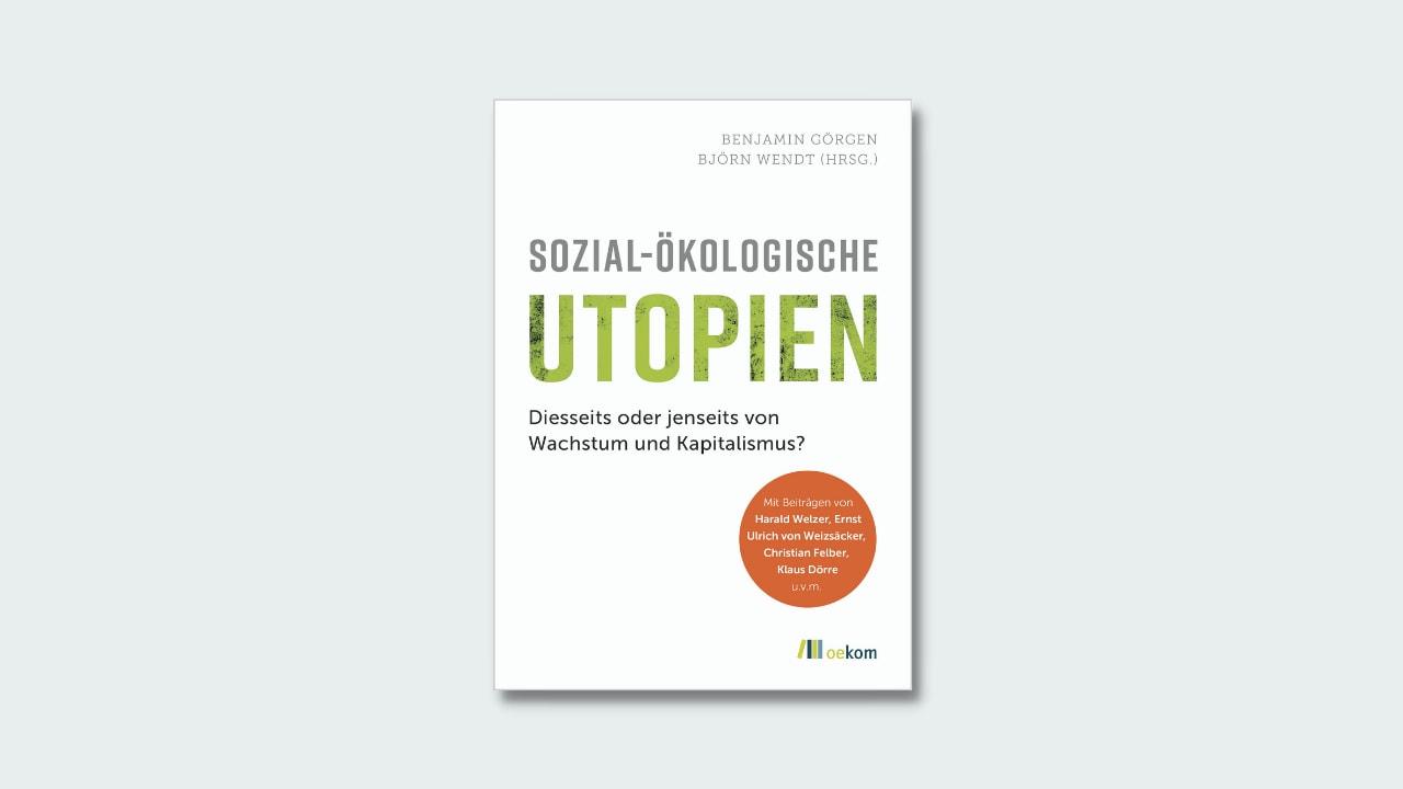 """Cover Grögen/Wendt """"Sozial-Ökologische Utopien"""""""