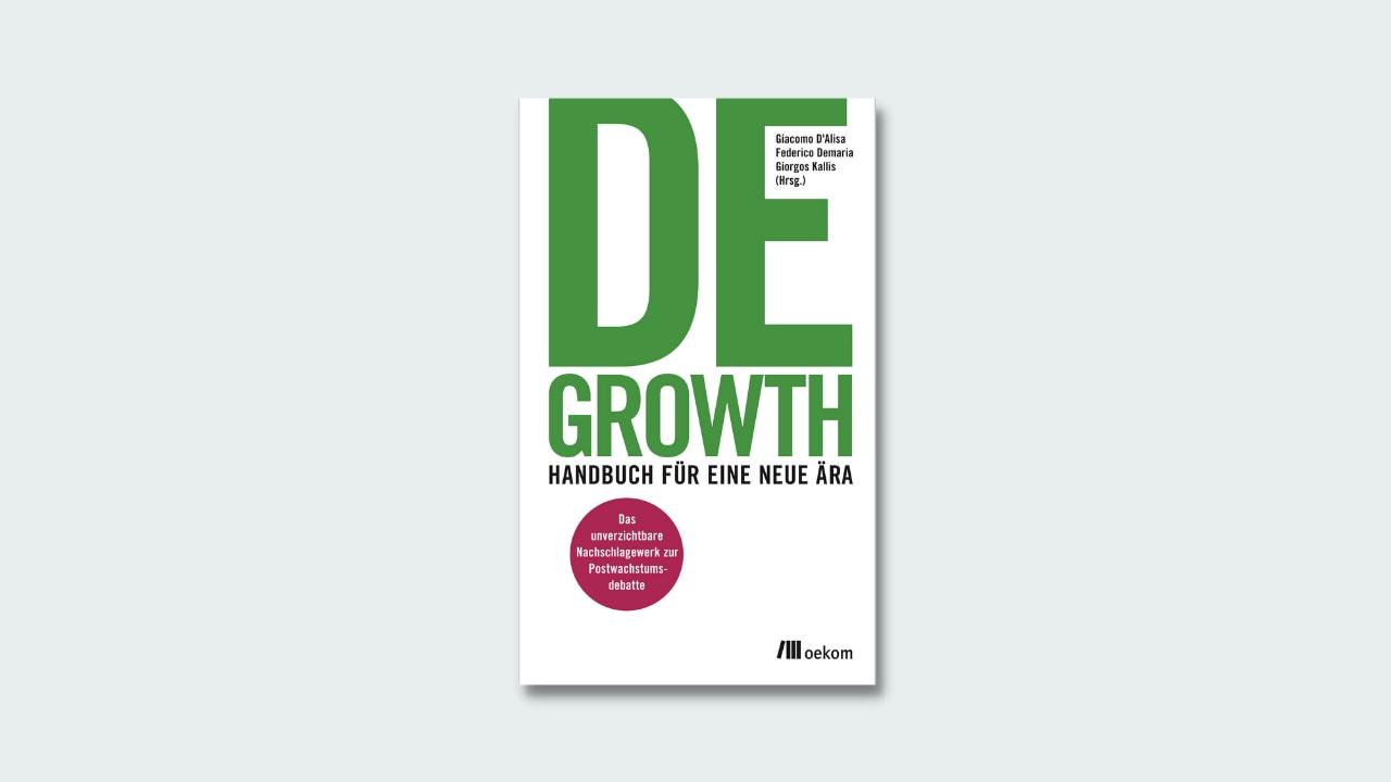 """Cover """"Degrwoth. Handbuch für eine neue Ära"""""""