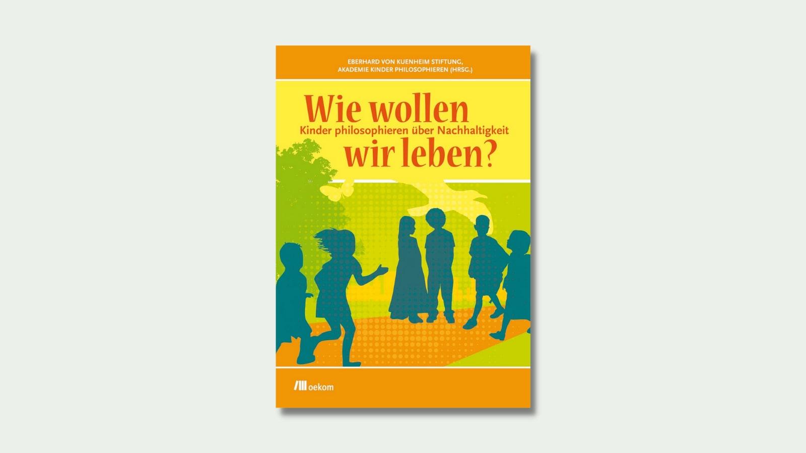 """Das Cover zu """"Wie wollen wir leben"""""""