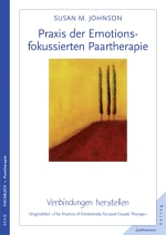 Praxis der Emotionsfokussierten Paartherapie