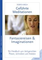 Geführte Meditationen: Fantasiereisen & Imaginationen