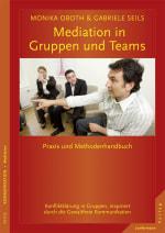 Mediation in Gruppen und Teams