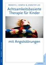 Achtsamkeitsbasierte Therapie für Kinder mit Angststörung