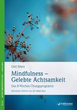 Mindfulness – Gelebte Achtsamkeit