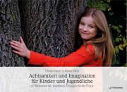 Achtsamkeit und Imagination für Kinder und Jugendliche
