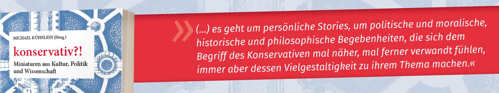konservativ?! Miniaturen aus Kultur, Politik und Wissenschaft
