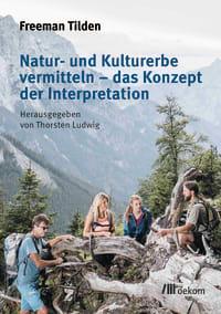 Natur- und Kulturerbe vermitteln – das Konzept der Interpretation