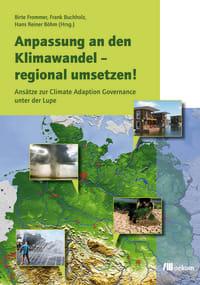 Anpassung an den Klimawandel – regional umsetzen!