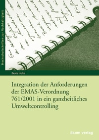 Integration der Anforderungen der EMAS-Verordnung 761/2001 in ein ganzheitliches Umweltcontrolling