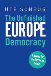 Europe – The Unfinished Democracy