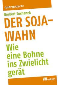 Der Soja-Wahn