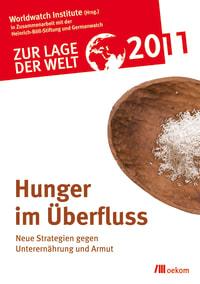 Zur Lage der Welt 2011: Hunger im Überfluss