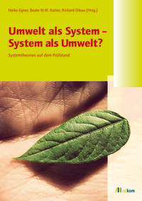 Umwelt als System - System als Umwelt?