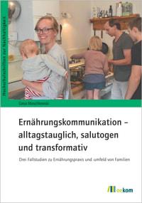 Ernährungskommunikation – alltagstauglich, salutogen und transformativ