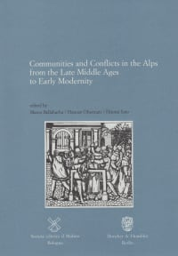 Cover Communities and Conflicts in the Alps from the Late Middle Ages to Early Modernity