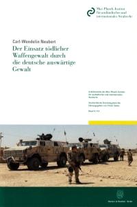 Cover Der Einsatz tödlicher Waffengewalt durch die deutsche auswärtige Gewalt