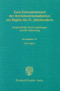 Cover Zum Erkenntnisstand der Betriebswirtschaftslehre am Beginn des 21. Jahrhunderts