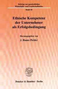 Cover Ethische Kompetenz der Unternehmer als Erfolgsbedingung