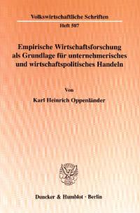 Cover Empirische Wirtschaftsforschung als Grundlage für unternehmerisches und wirtschaftspolitisches Handeln