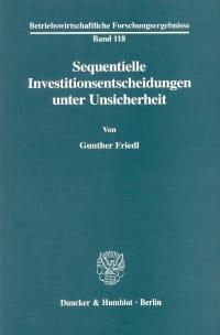 Cover Sequentielle Investitionsentscheidungen unter Unsicherheit