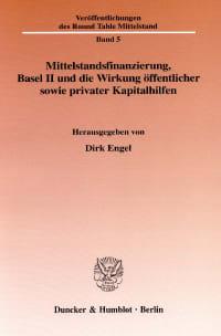 Cover Mittelstandsfinanzierung, Basel II und die Wirkung öffentlicher sowie privater Kapitalhilfen