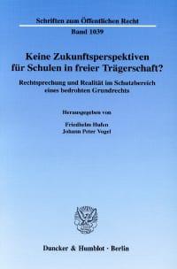 Cover Keine Zukunftsperspektiven für Schulen in freier Trägerschaft?