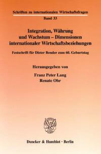 Cover Integration, Währung und Wachstum - Dimensionen internationaler Wirtschaftsbeziehungen