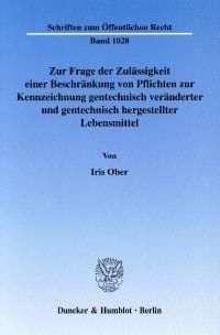 Cover Zur Frage der Zulässigkeit einer Beschränkung von Pflichten zur Kennzeichnung gentechnisch veränderter und gentechnisch hergestellter Lebensmittel