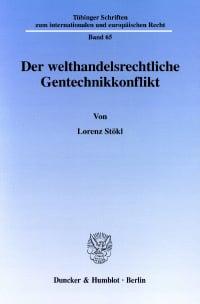 Cover Der welthandelsrechtliche Gentechnikkonflikt