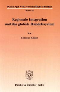 Cover Regionale Integration und das globale Handelssystem