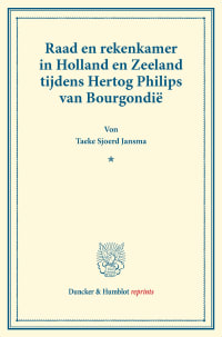 Cover Raad en rekenkamer in Holland en Zeeland tijdens Hertog Philips van Bourgondië