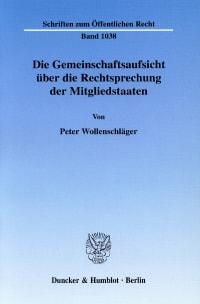 Cover Die Gemeinschaftsaufsicht über die Rechtsprechung der Mitgliedstaaten