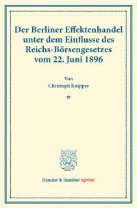 Cover Der Berliner Effektenhandel unter dem Einflusse des Reichs-Börsengesetzes vom 22. Juni 1896