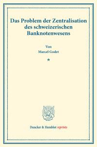 Cover Das Problem der Zentralisation des schweizerischen Banknotenwesens