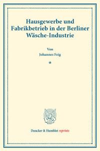 Cover Hausgewerbe und Fabrikbetrieb in der Berliner Wäsche-Industrie