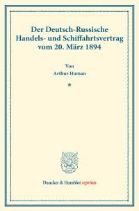 Cover Der Deutsch-Russische Handels- und Schiffahrtsvertrag vom 20. März 1894