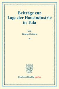 Cover Beiträge zur Lage der Hausindustrie in Tula