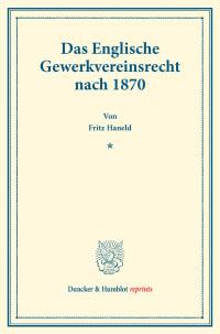 Cover Das Englische Gewerkvereinsrecht nach 1870