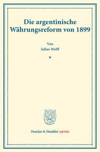 Cover Die argentinische Währungsreform von 1899