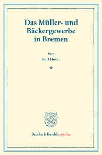 Cover Das Müller- und Bäckergewerbe in Bremen