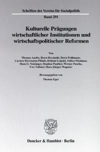 Cover Kulturelle Prägungen wirtschaftlicher Institutionen und wirtschaftspolitischer Reformen