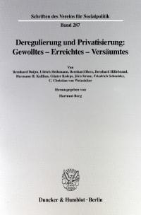 Cover Deregulierung und Privatisierung: Gewolltes - Erreichtes - Versäumtes