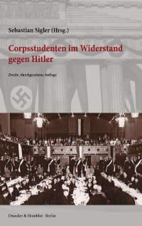 Cover Corpsstudenten im Widerstand gegen Hitler